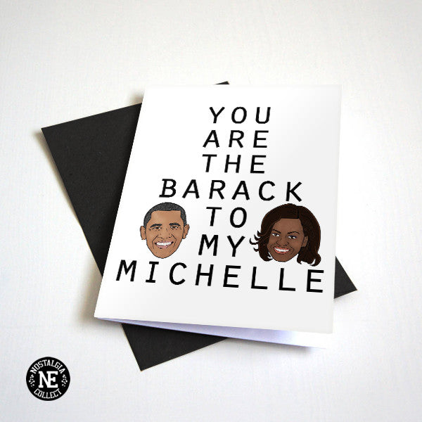 You Are the Barack to My Michelle - Cute Valentine's Day Card or Anniversary Card