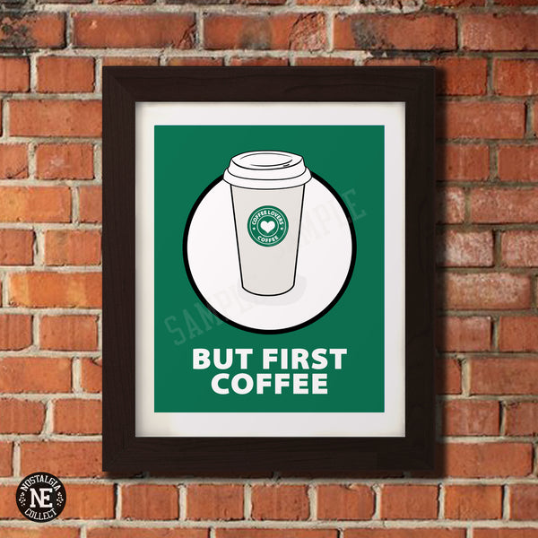 But First Coffee Inspirational Wall Art Poster - Coffee Cup