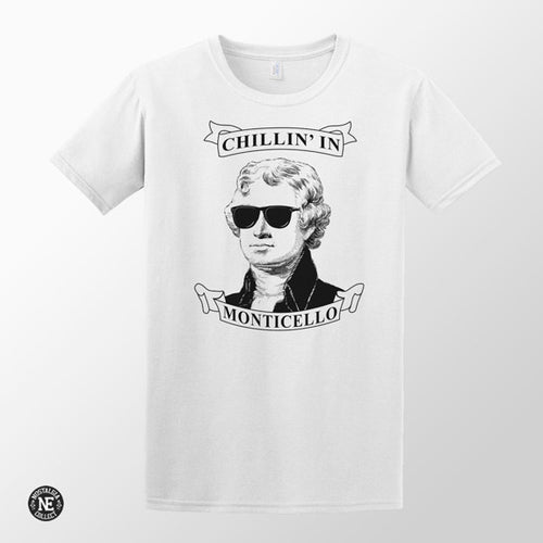 Chillin' in Monticello Tee - Thomas Jefferson Hamilton T Shirt