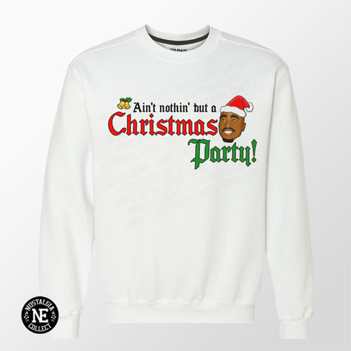 Ain't Nothin' But A Christmas Party - 90's Hip Hop Holiday Sweater