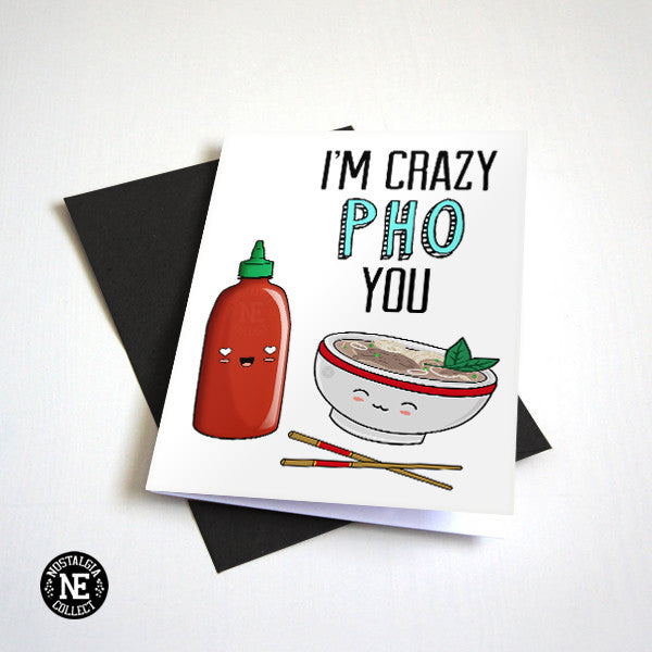 Crazy Pho You - I'm Crazy For You - Funny Pun - Pho Card - Cute Greeting Card