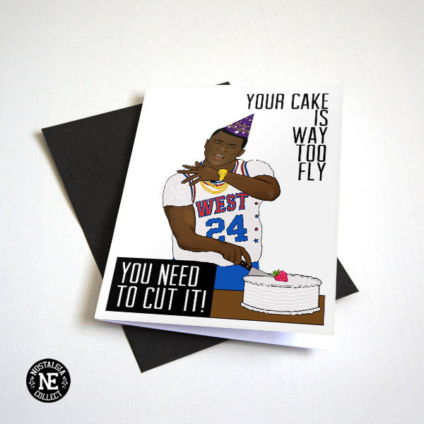 You Need to Cut It - Hip Hop Birthday Card - Rapper Birthday - Your Cake Is Way Too Fly