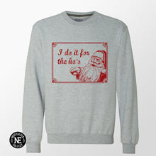 I Do It For The Ho's - Funny Santa Christmas Sweater