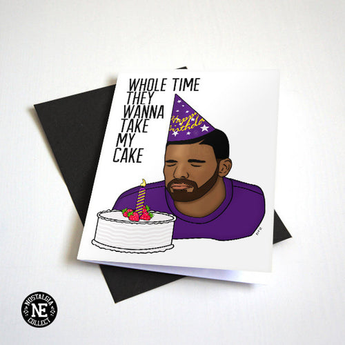 Fake Cake - Whole Time They Wanna Take My Cake - Rap Hip Hop Birthday Card