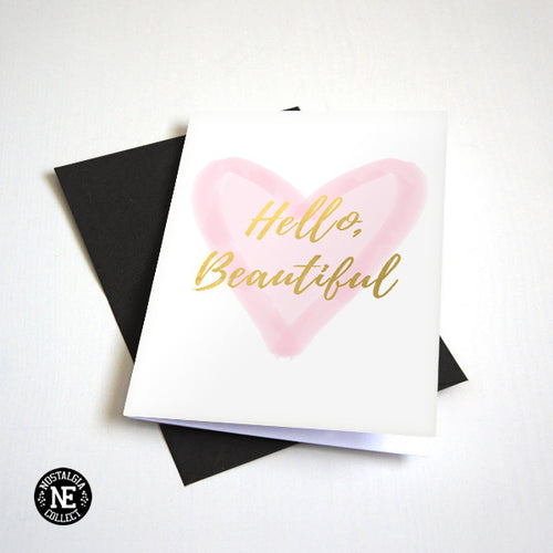 Hello, Beautiful - Pink & Gold Love Card