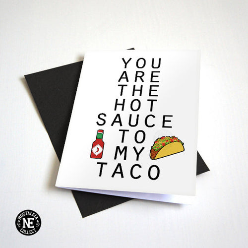 Hot Sauce and Tacos - You Are the Hot Sauce to my Taco
