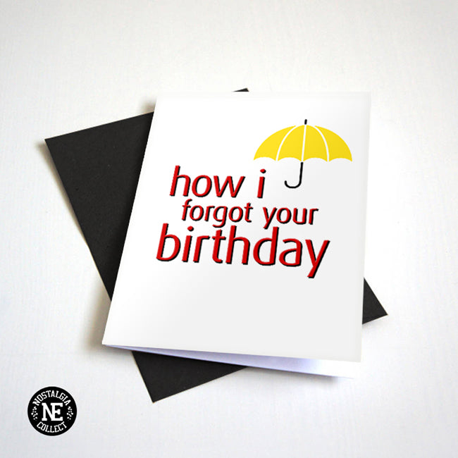 How I Forgot Your Birthday - Belated Birthday Card