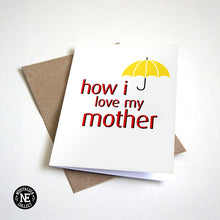 How I Love My Mother - Mother's Day Card
