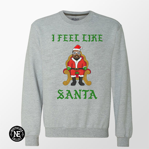 I Feel Like Santa - Hip Hop Christmas Sweater
