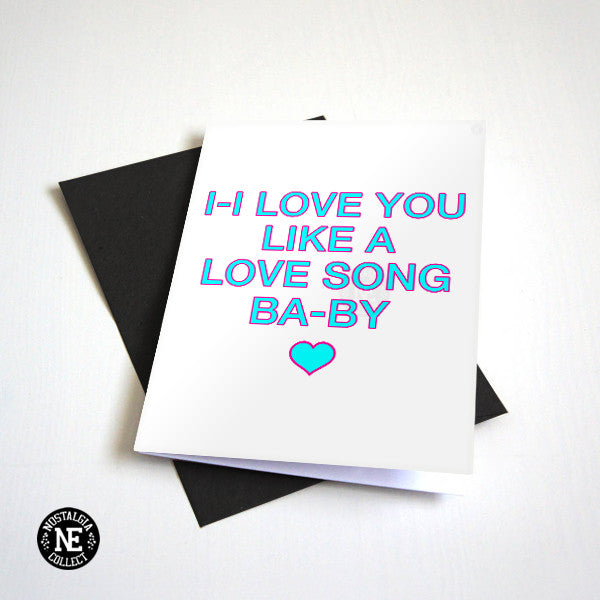 I Love You Like A Love Song - Simple Anniversary Card