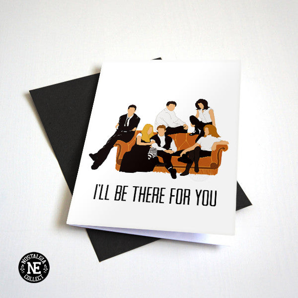 I'll Be There For You Friendship Greeting Card