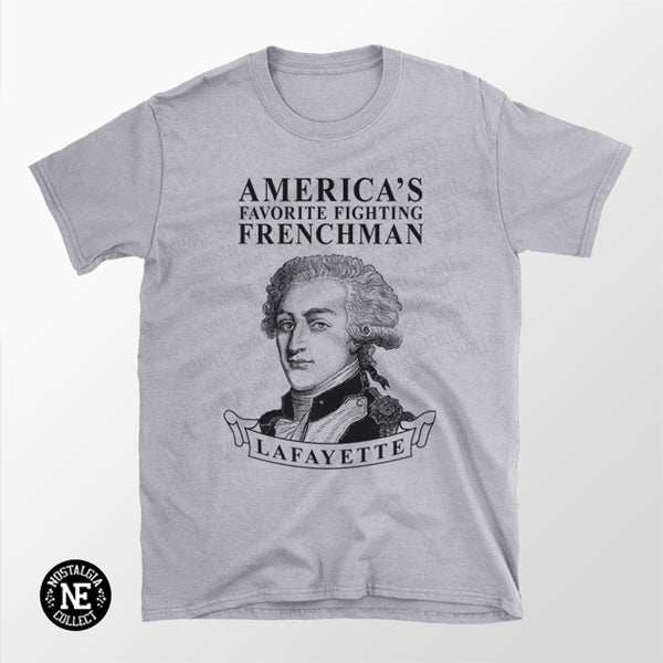 Marquis de La Fayette Shirt - Favorite Fighting Frenchman