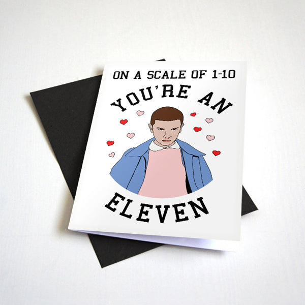 On A Scale of One to Ten - You're An 11 - Cute Greeting Card