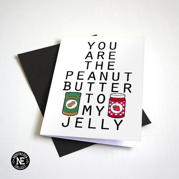 You Are the Peanut Butter to My Jelly - Cute Valentine's Day Card