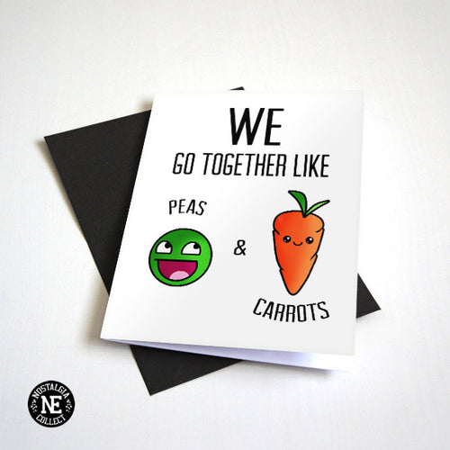 Peas and Carrots - You and Me Anniversary Card or Cute Valentine's Card