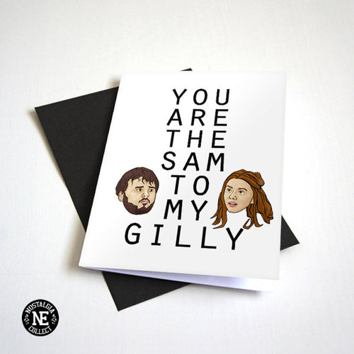 You Are the Sam to My Gilly - Cute Anniversary Card or Valentine's Day Card