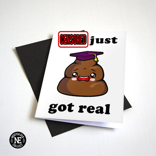 It Just Got Real - Poop Emoji Graduation Card