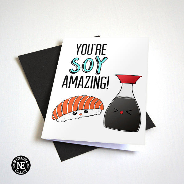 Sushi Card - You're So Amazing - Soy Sauce - Funny Pun - Kawaii Style Greeting Card