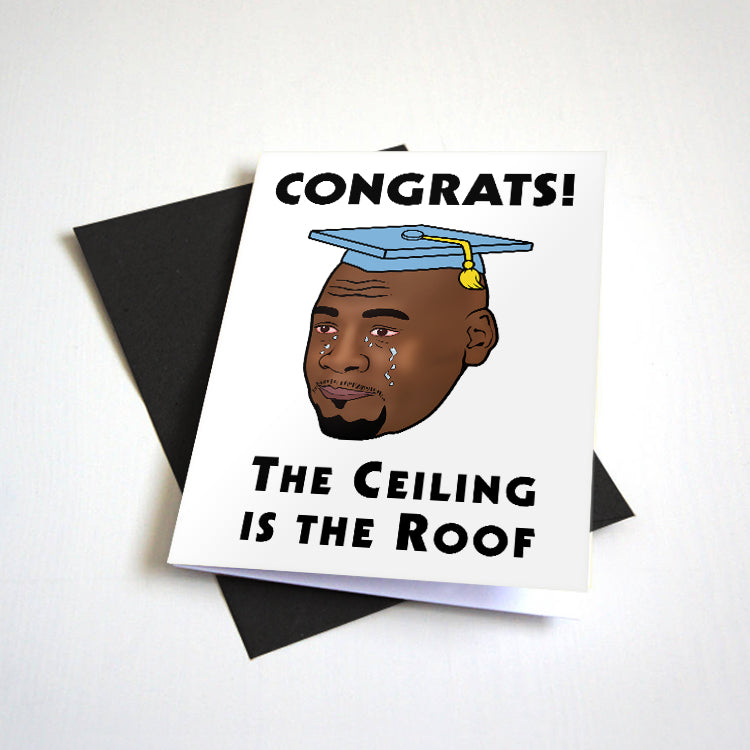 The Ceiling Is The Roof - G.O.A.T Meme - Funny Graduation Card