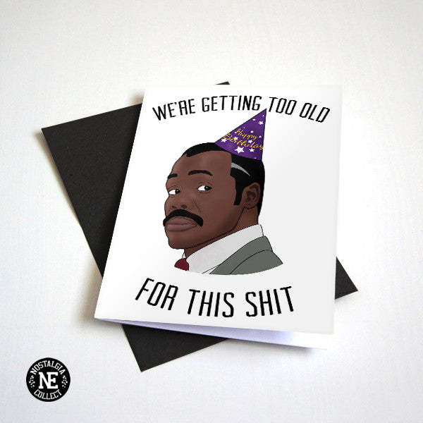 We're Getting Too Old For This Stuff- Funny 80's Action Movie Birthday Card