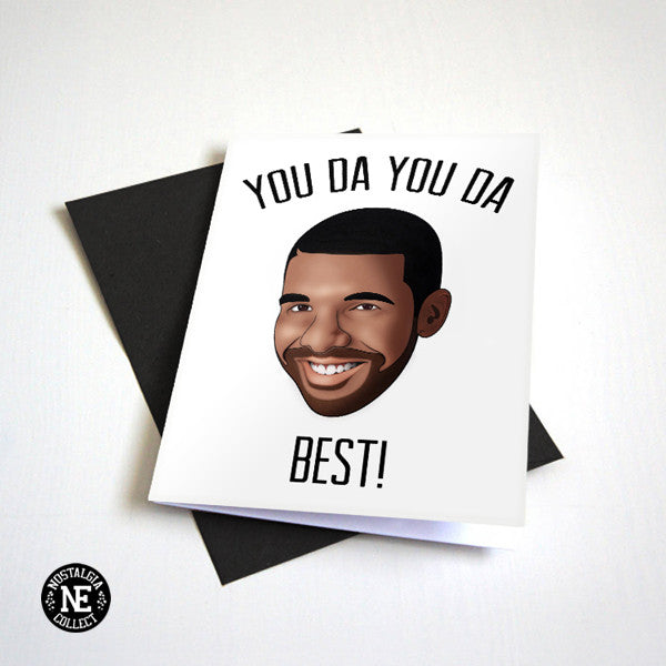 You Da You Da Best! - Best Birthday Card I Ever Had