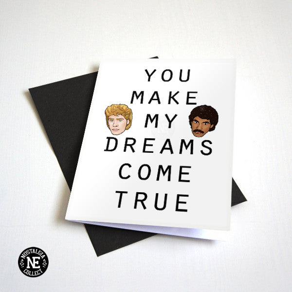 You Make My Dreams Come True - Love Greeting Card