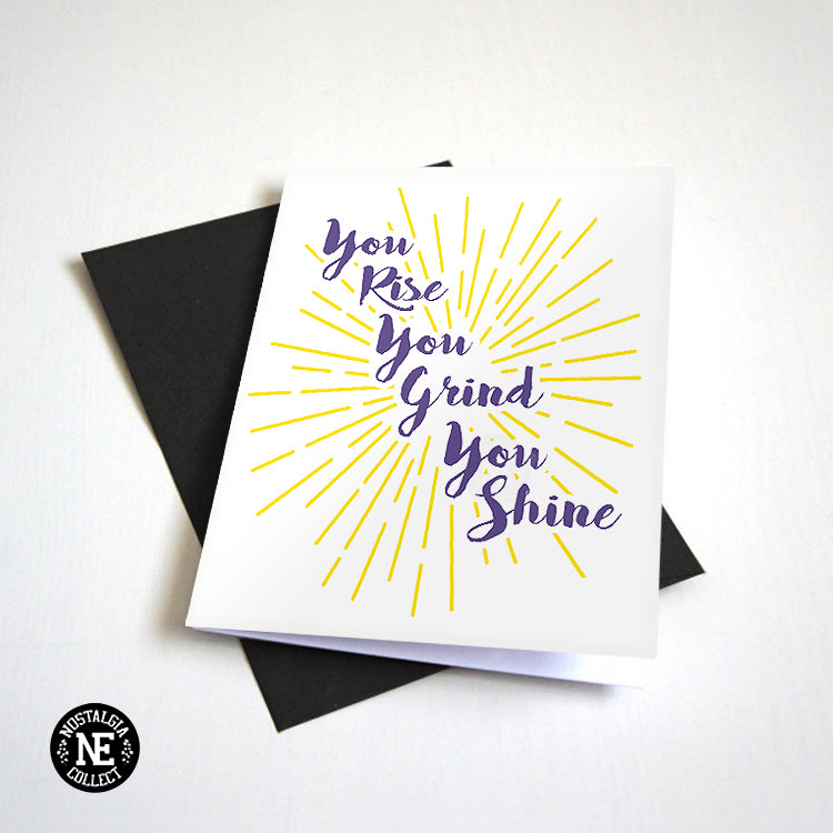 You Rise You Grind You Shine Graduation Greeting Card