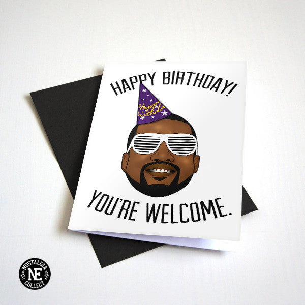 The Greatest Birthday Card of All Time - Happy Birthday You're Welcome!