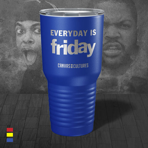 Everyday Is Friday Tumbler