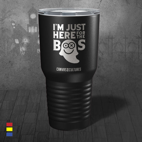 Just Here For The Boos Tumbler