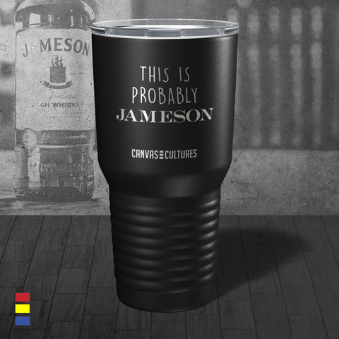 Probably Jameson Tumbler