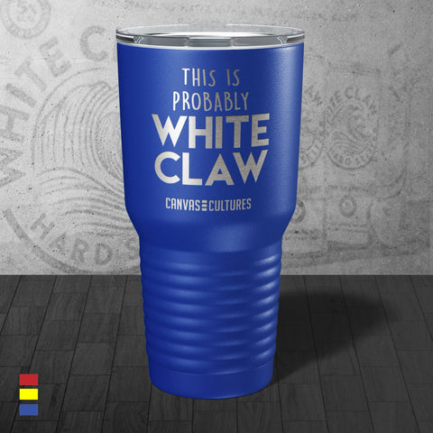 Probably White Claw Tumbler