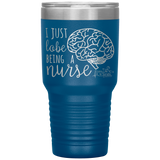southern nurse tumblers - bsn gifts - i just lobe being a nurse - brain anatomy tumbler - living life in scrubs