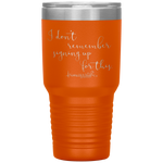 laser etched tumblers - nursing school cup - i don't remember signing up for this - living life in scrubs