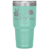 stainless steel tumblers - nurse practitioner gifts - Peace Love Mask - Wear A Mask Tumbler - living life in scrubs