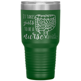 tumblers with sayings - RN gifts - it takes guts to be a nurse - intestines anatomy cup - living life in scrubs