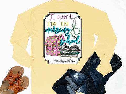 Southern Nurse Tees - Can't I'm In Nursing School - Shirts with Sayings - Living Life In Scrubs - Nursing Student Gift - BSN School College T-Shirt - Cute RN LPN NP Shirt - Preppy Women Clothes - Study Medical Books Shirt - Stethoscope Comfort Colors Long Sleeve Pocket T - Simply a yellow graphic tee