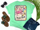 shirts with sayings - let's get cracking - crab t-shirt - crab picking tee - mint green t shirt - southern beach t shirt - living life in the sun