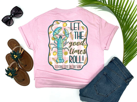shirts with sayings - let the good times roll - lobster t-shirt - lobster roll lemon tee - pink t shirt - southern beach t shirt - living life in the sun
