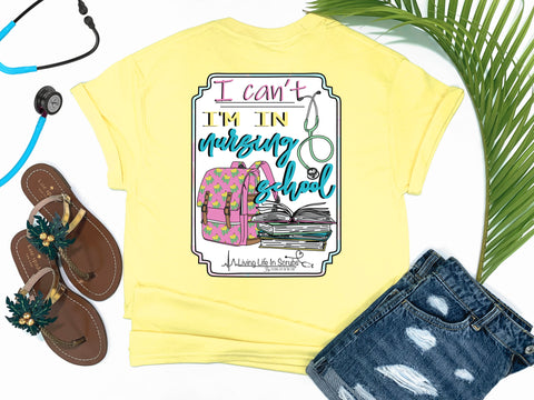 Southern Nurse Tees - Can't I'm In Nursing School - Shirts With Sayings - Cute Backpack T-Shirt - RN Student Books - living life in scrubs - Stethoscope LPN Top - Medical Gift - Womens Preppy Clothes - Comfort Wear - Simply A Yellow Graphic Tee
