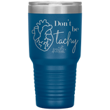 nurse tumblers - LPN gifts - don't be tachy - cardiology - heart anatomy cup - living life in scrubs
