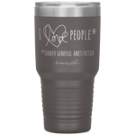 stainless steel tumblers - nurse practitioner gift - i love people under general anesthesia - OR Nurse - living life in scrubs