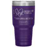 double wall insulated tumblers - registered nurse gift - i love people under general anesthesia - OR Nurse - living life in scrubs