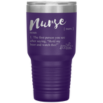 insulated tumblers - nurse grad gifts - nurse definition - hold my beer and watch this - living life in scrubs