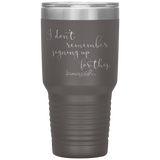 stainless steel tumblers - nurse practitioner gifts - i don't remember signing up for this - living life in scrubs