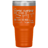 nurse tumblers - lpn gifts - tattoos pretty eyes and cuss too much - living life in scrubs