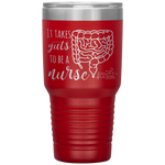 nursing student tumblers - nursing school graduation gifts - it takes guts to be a nurse - intestines anatomy cup - living life in scrubs