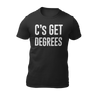 C's Get Degrees Unisex Shirt - The Tees Store