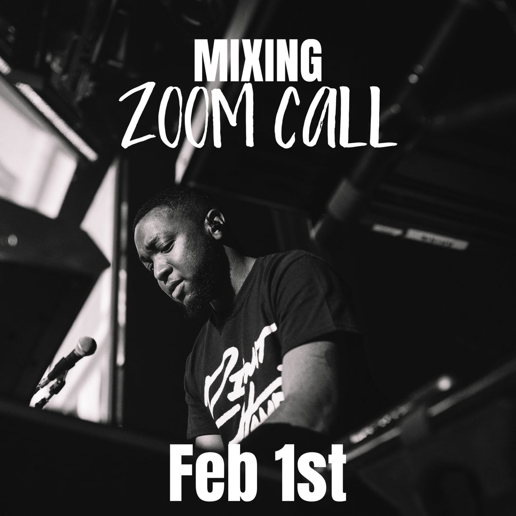 ZOOM CALL FEB 1st MIXING
