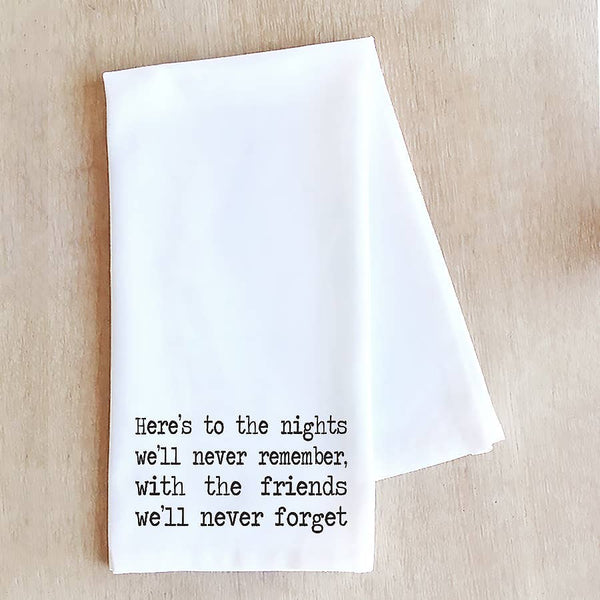 Here's To The Nights - Tea Towel Gift for A Good Friend